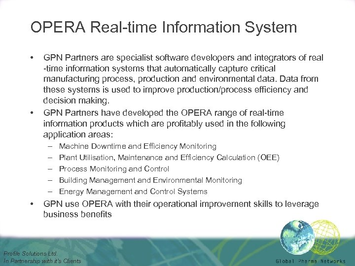 OPERA Real-time Information System • • GPN Partners are specialist software developers and integrators