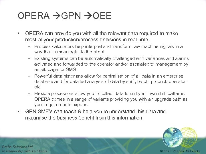 OPERA GPN OEE • OPERA can provide you with all the relevant data required
