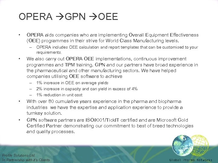 OPERA GPN OEE • OPERA aids companies who are implementing Overall Equipment Effectiveness (OEE)