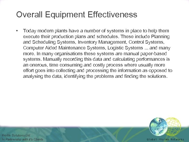 Overall Equipment Effectiveness • Today modern plants have a number of systems in place