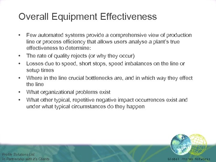 Overall Equipment Effectiveness • • • Few automated systems provide a comprehensive view of