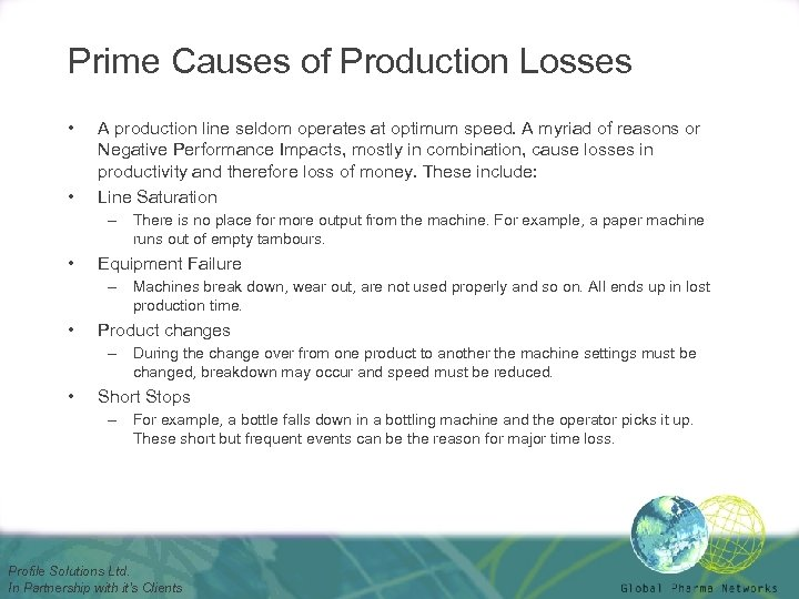 Prime Causes of Production Losses • • A production line seldom operates at optimum