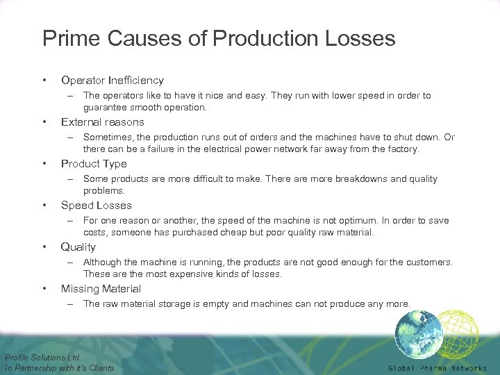 Prime Causes of Production Losses • Operator Inefficiency – The operators like to have