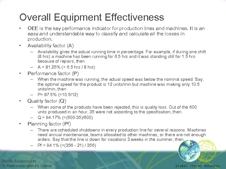 Overall Equipment Effectiveness • • OEE is the key performance indicator for production lines