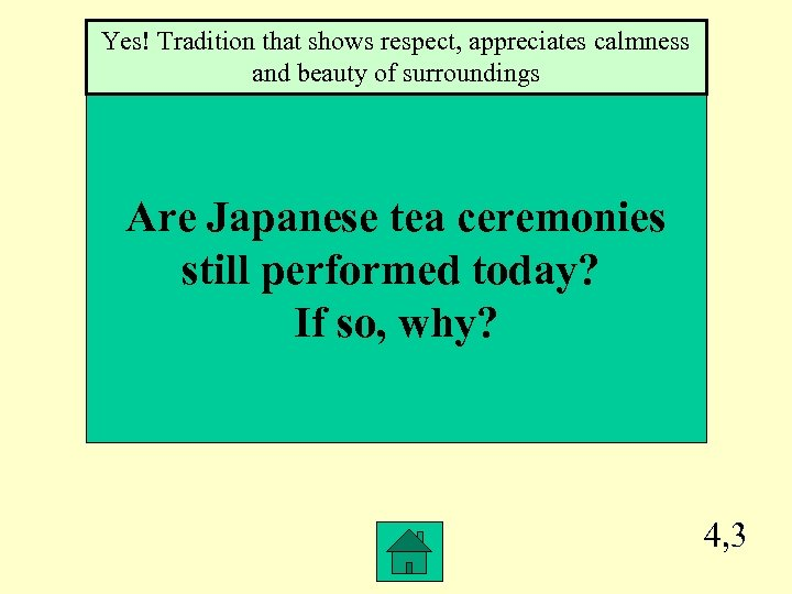 Yes! Tradition that shows respect, appreciates calmness and beauty of surroundings Are Japanese tea