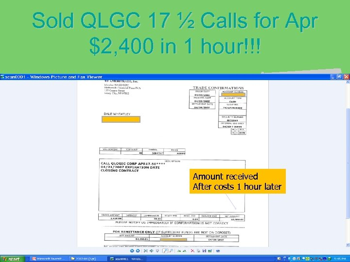Sold QLGC 17 ½ Calls for Apr $2, 400 in 1 hour!!! Amount received