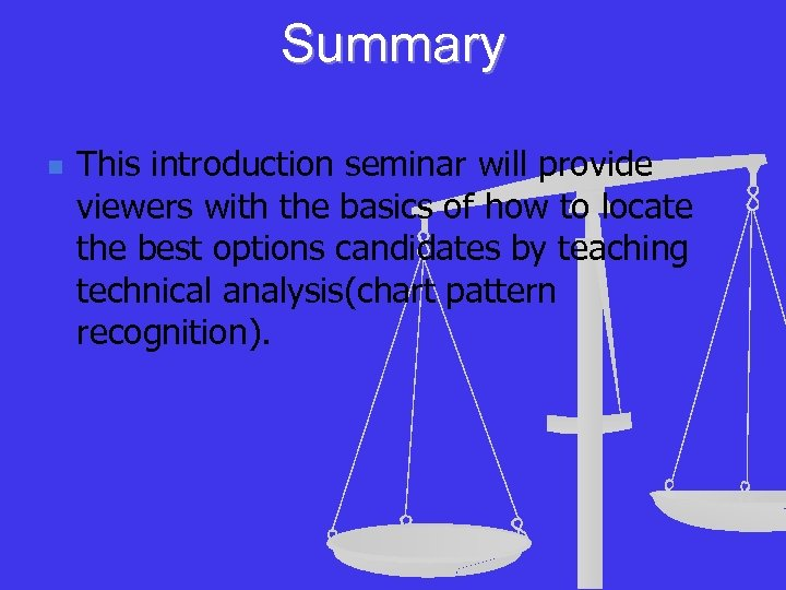 Summary n This introduction seminar will provide viewers with the basics of how to