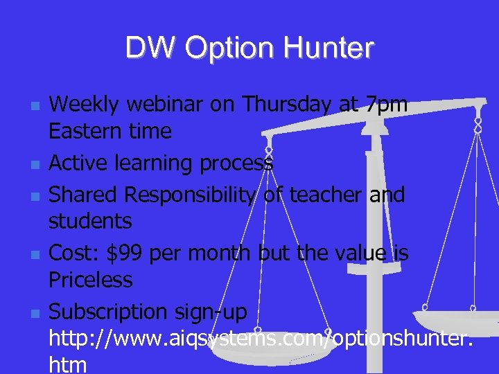 DW Option Hunter n n n Weekly webinar on Thursday at 7 pm Eastern