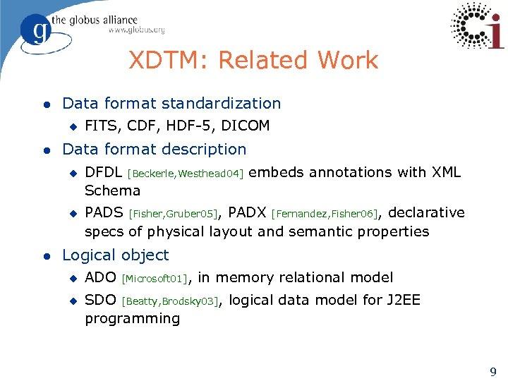 XDTM: Related Work l Data format standardization u l Data format description u u