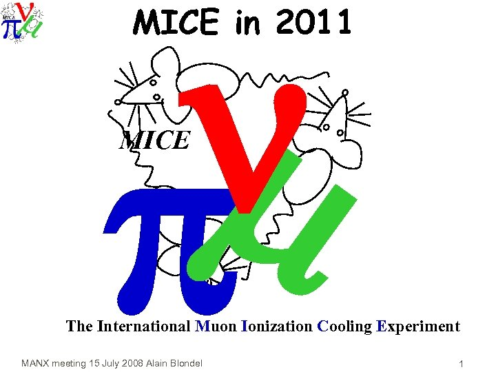 n p MICE in 2011 MICE The International Muon Ionization Cooling Experiment MANX meeting