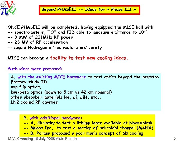 Beyond PHASEII -- Ideas for « Phase III » ONCE PHASEII will be completed,