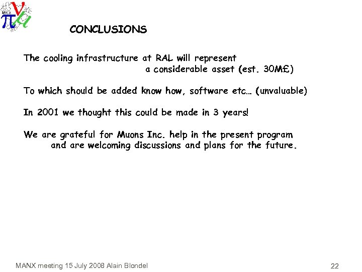 CONCLUSIONS The cooling infrastructure at RAL will represent a considerable asset (est. 30 M£)