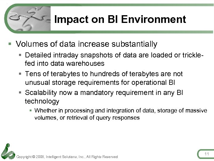 Impact on BI Environment § Volumes of data increase substantially § Detailed intraday snapshots