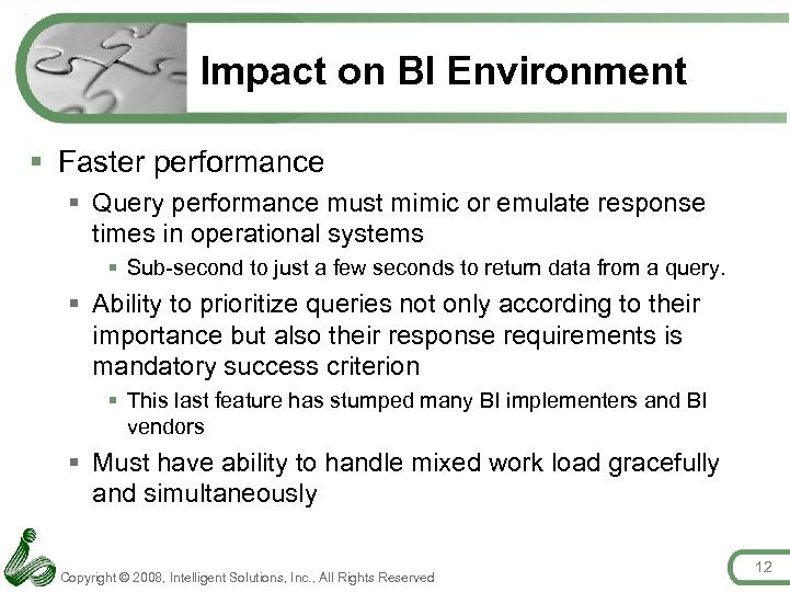 Impact on BI Environment § Faster performance § Query performance must mimic or emulate