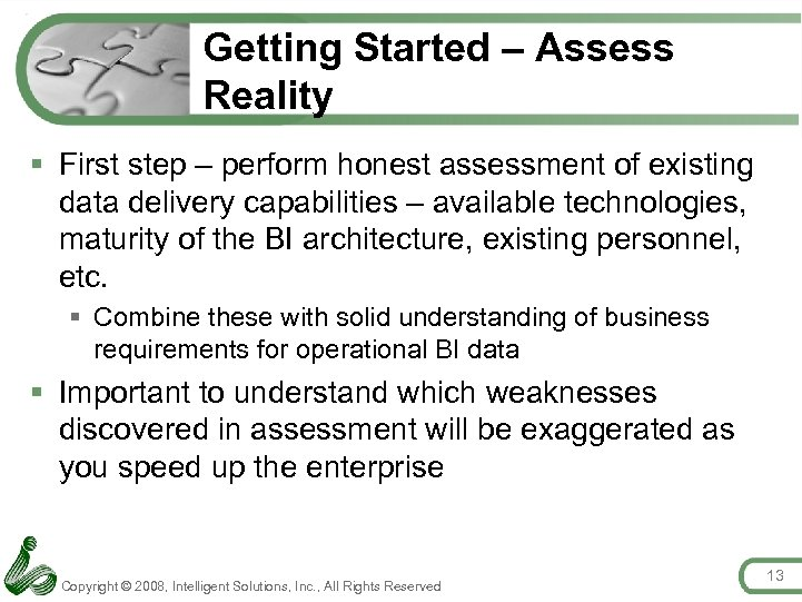 Getting Started – Assess Reality § First step – perform honest assessment of existing