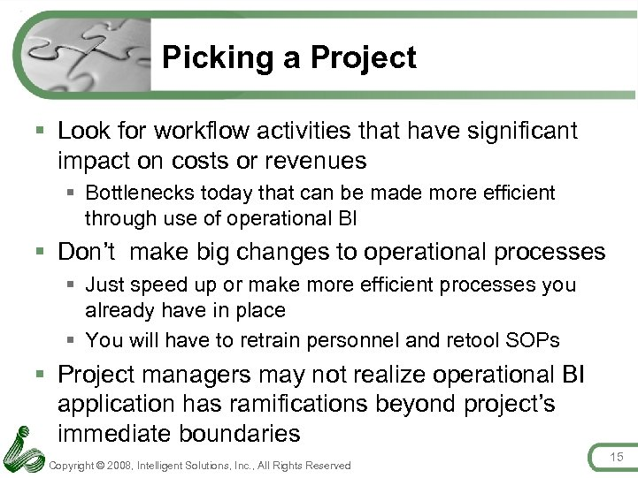 Picking a Project § Look for workflow activities that have significant impact on costs