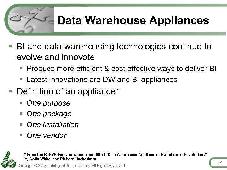 Data Warehouse Appliances § BI and data warehousing technologies continue to evolve and innovate