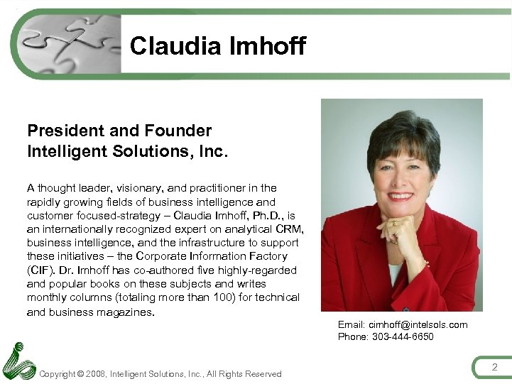 Claudia Imhoff President and Founder Intelligent Solutions, Inc. A thought leader, visionary, and practitioner