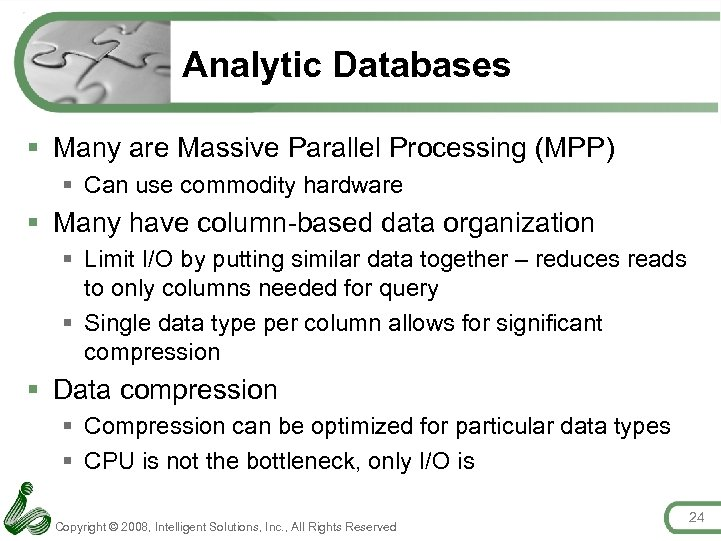 Analytic Databases § Many are Massive Parallel Processing (MPP) § Can use commodity hardware