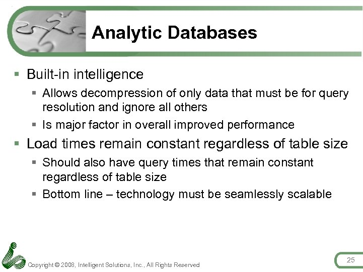 Analytic Databases § Built-in intelligence § Allows decompression of only data that must be