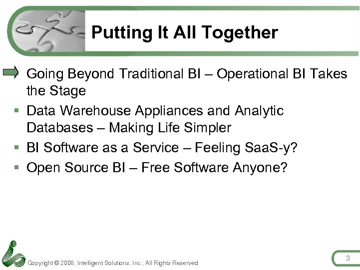 Putting It All Together § Going Beyond Traditional BI – Operational BI Takes the