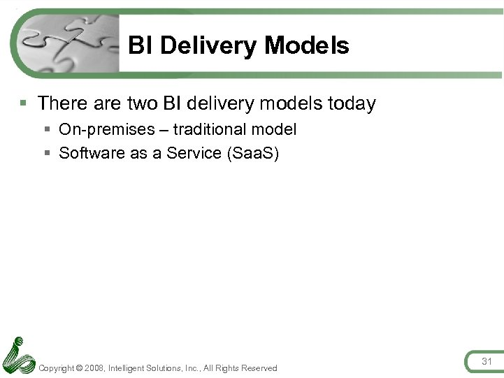 BI Delivery Models § There are two BI delivery models today § On-premises –