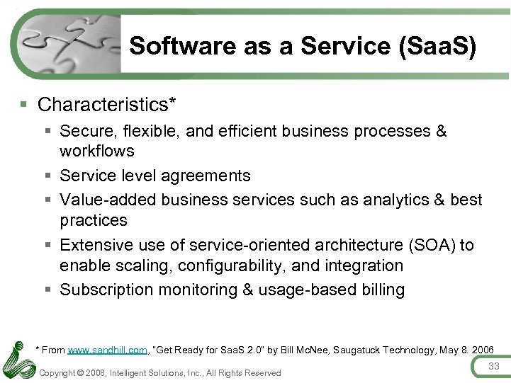 Software as a Service (Saa. S) § Characteristics* § Secure, flexible, and efficient business