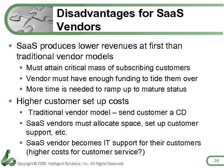 Disadvantages for Saa. S Vendors § Saa. S produces lower revenues at first than