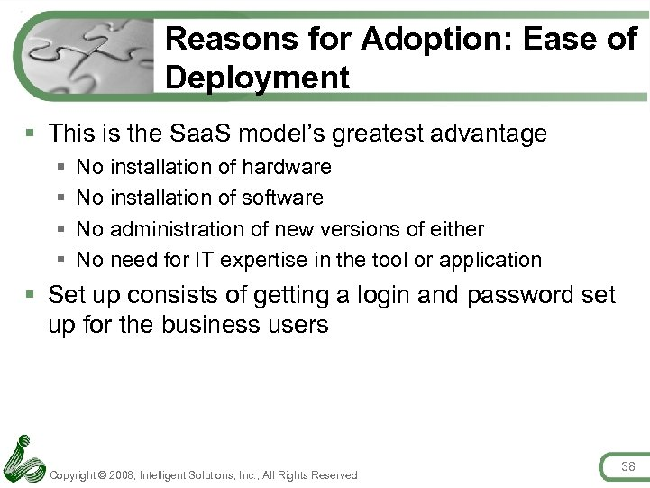 Reasons for Adoption: Ease of Deployment § This is the Saa. S model's greatest