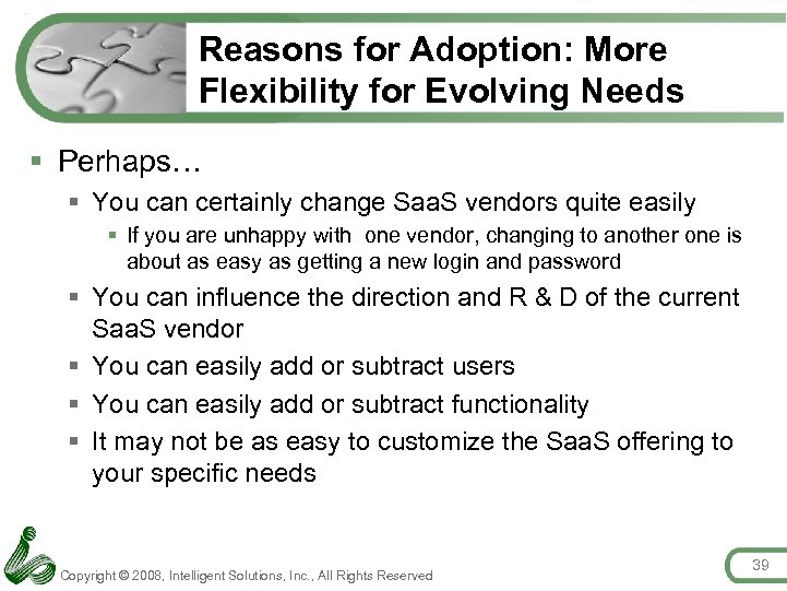 Reasons for Adoption: More Flexibility for Evolving Needs § Perhaps… § You can certainly