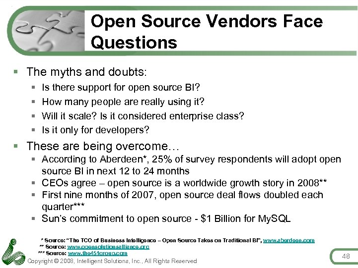 Open Source Vendors Face Questions § The myths and doubts: § § Is there