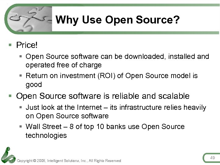 Why Use Open Source? § Price! § Open Source software can be downloaded, installed