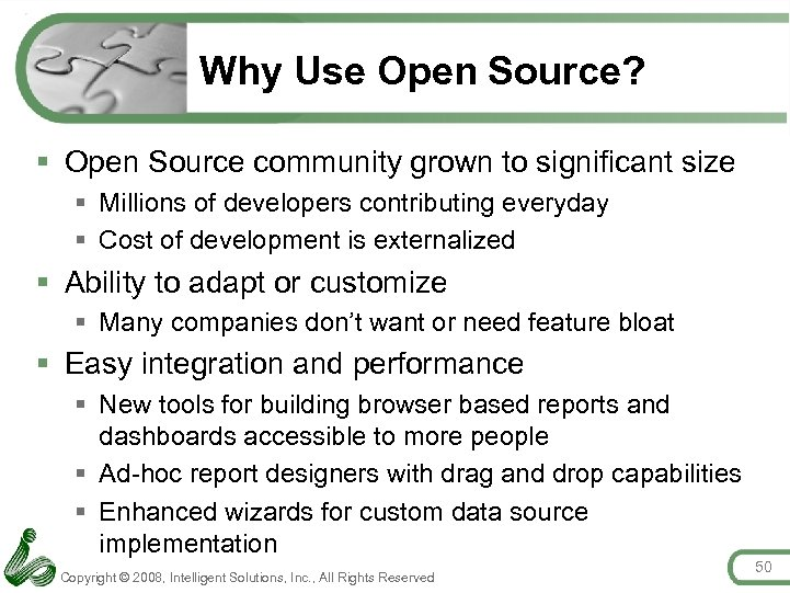 Why Use Open Source? § Open Source community grown to significant size § Millions