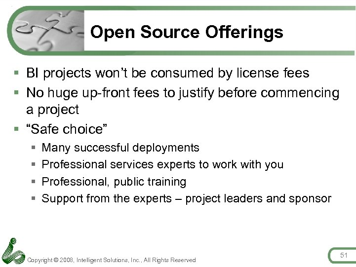 Open Source Offerings § BI projects won't be consumed by license fees § No