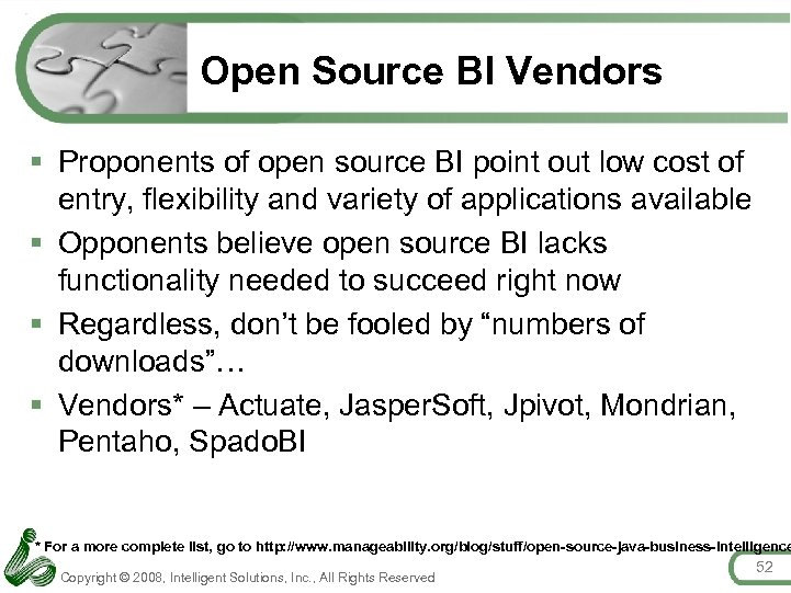 Open Source BI Vendors § Proponents of open source BI point out low cost