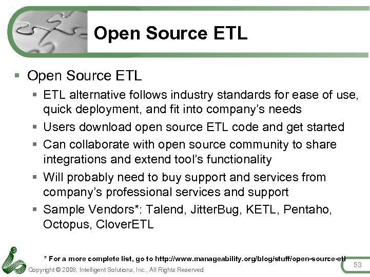 Open Source ETL § ETL alternative follows industry standards for ease of use, quick
