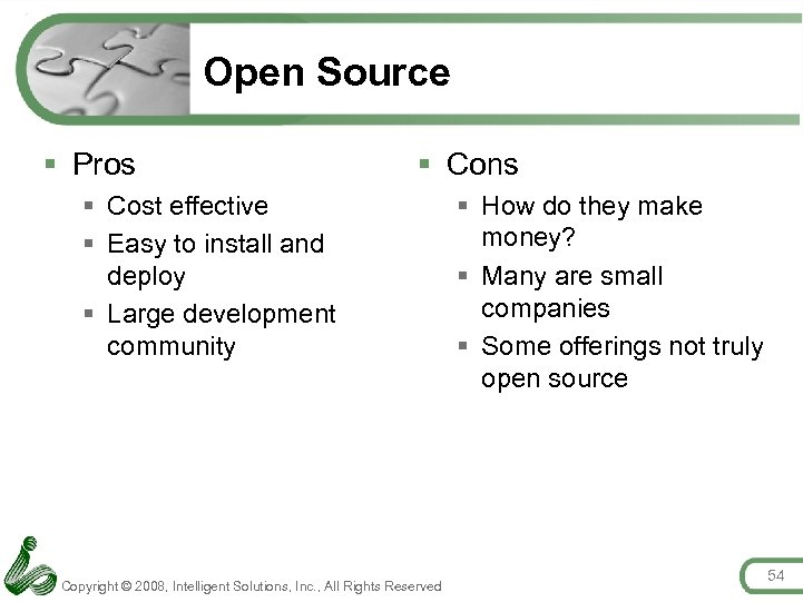 Open Source § Pros § Cons § Cost effective § Easy to install and