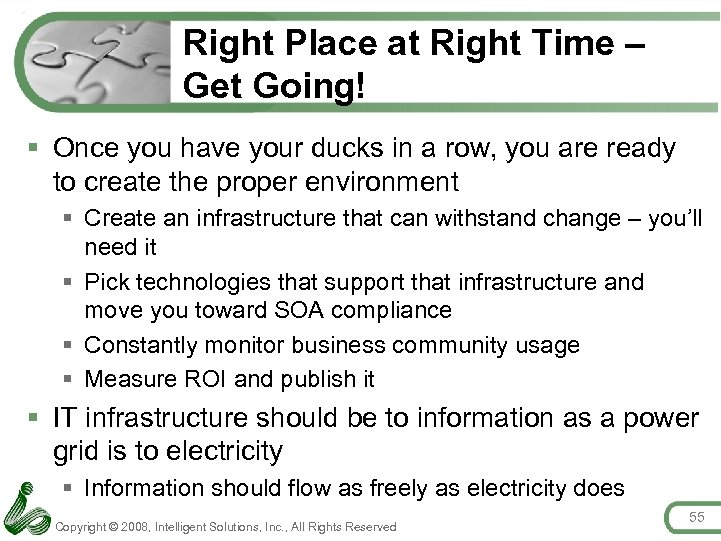 Right Place at Right Time – Get Going! § Once you have your ducks