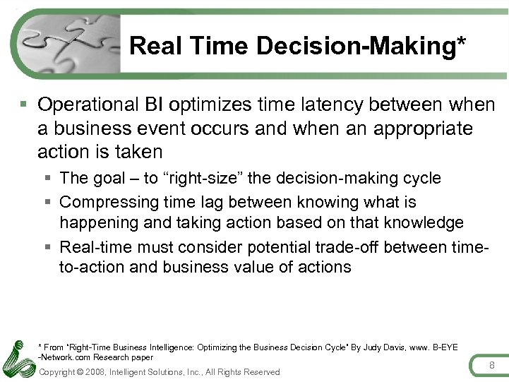 Real Time Decision-Making* § Operational BI optimizes time latency between when a business event