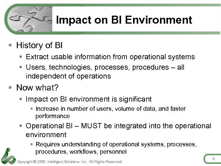 Impact on BI Environment § History of BI § Extract usable information from operational