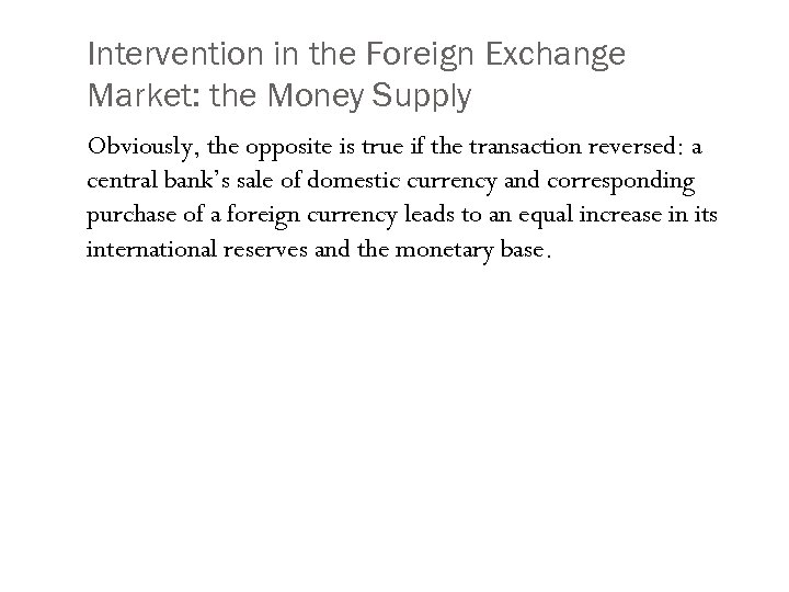 Intervention in the Foreign Exchange Market: the Money Supply Obviously, the opposite is true