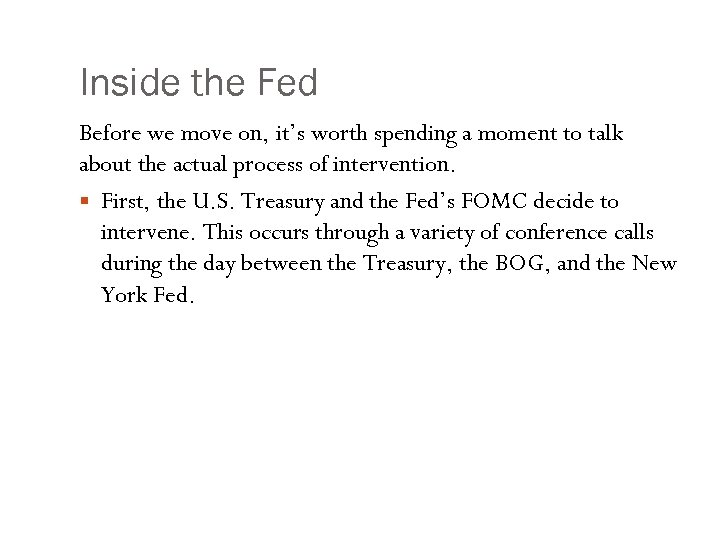Inside the Fed Before we move on, it's worth spending a moment to talk