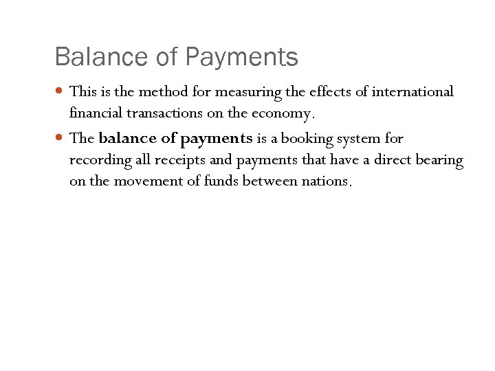 Balance of Payments This is the method for measuring the effects of international financial