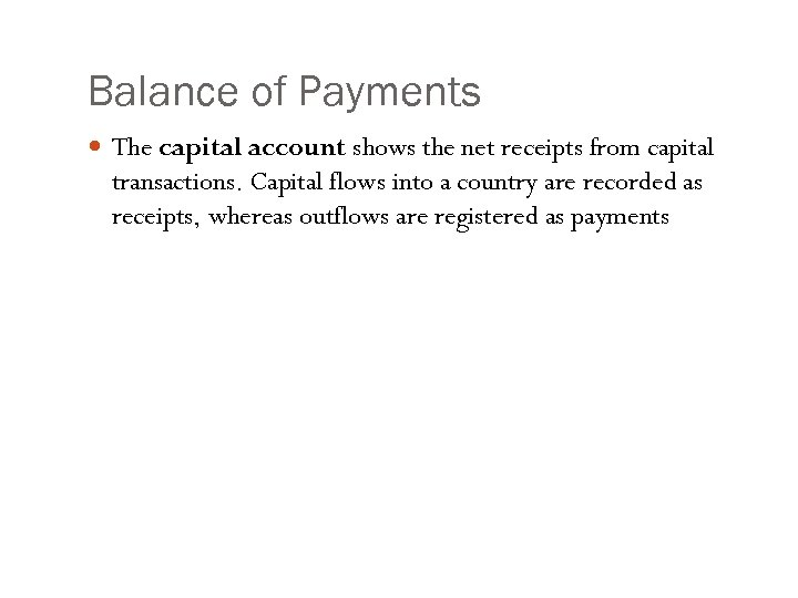 Balance of Payments The capital account shows the net receipts from capital transactions. Capital
