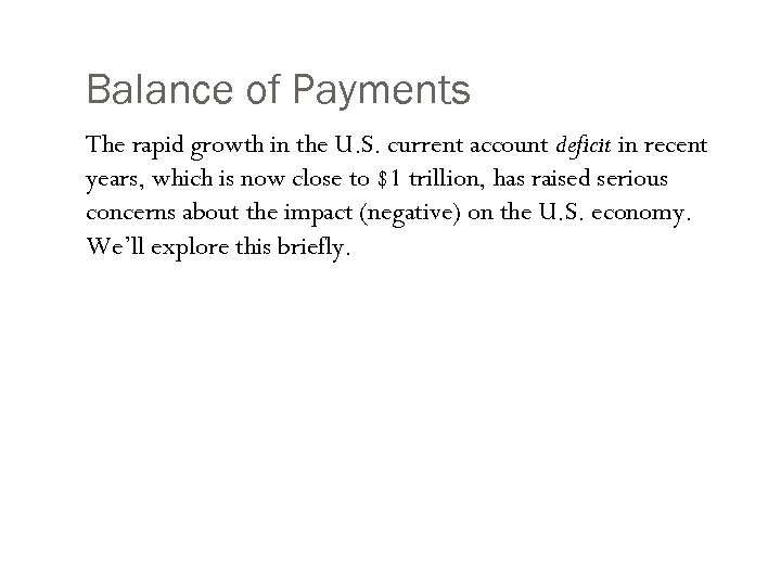 Balance of Payments The rapid growth in the U. S. current account deficit in