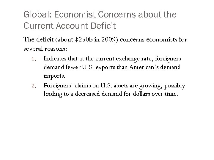 Global: Economist Concerns about the Current Account Deficit The deficit (about $250 b in
