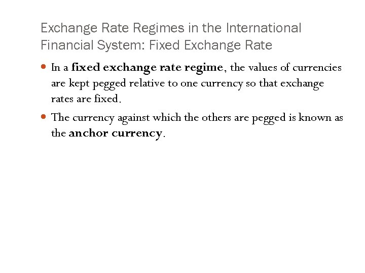 Exchange Rate Regimes in the International Financial System: Fixed Exchange Rate In a fixed