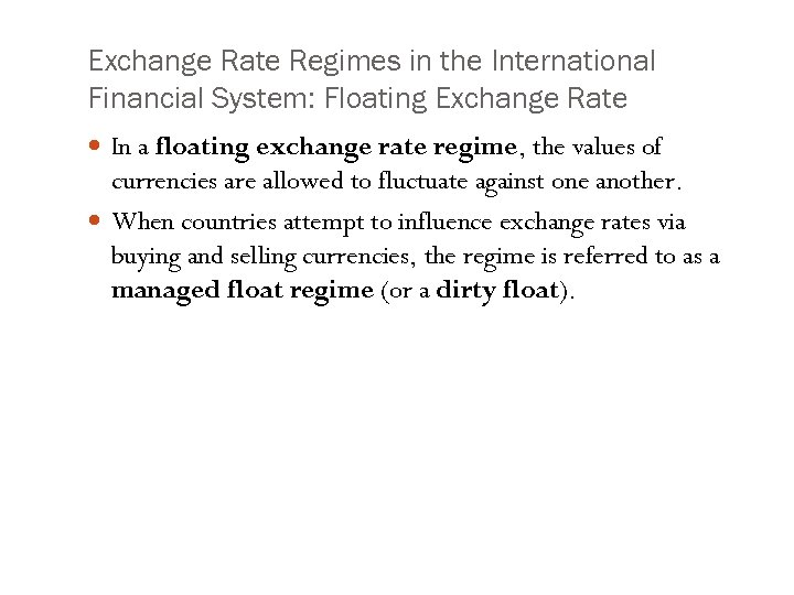 Exchange Rate Regimes in the International Financial System: Floating Exchange Rate In a floating