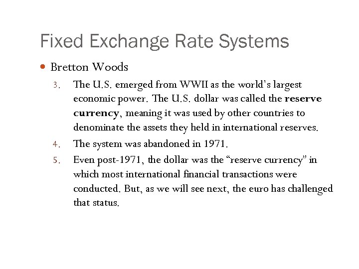 Fixed Exchange Rate Systems Bretton Woods 3. The U. S. emerged from WWII as