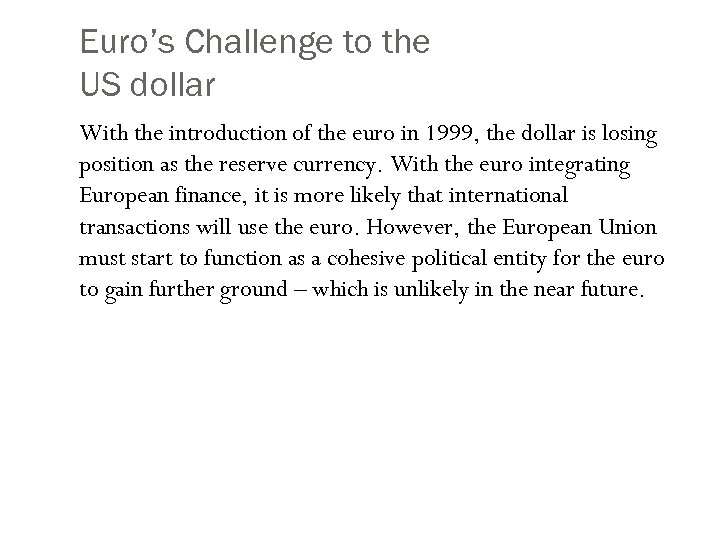 Euro's Challenge to the US dollar With the introduction of the euro in 1999,
